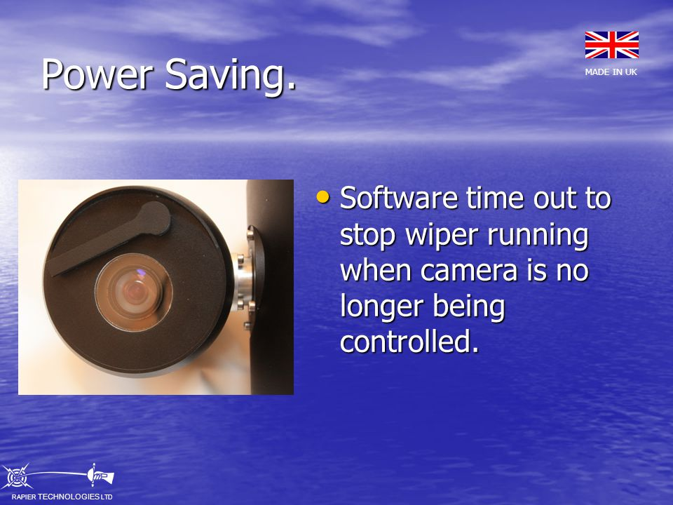 Power Saving.Software time out to stop wiper running when camera is no longer being controlled.