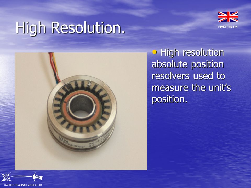 High Resolution.High resolution absolute position resolvers used to measure the unit's position.