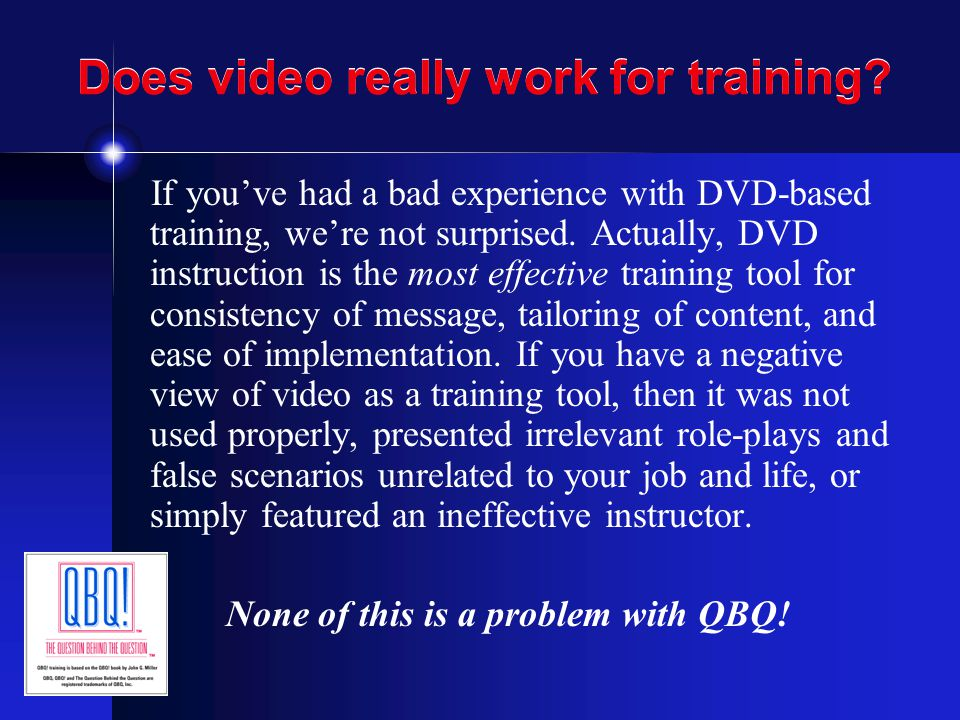 Does video really work for training? If you've had a bad experience with DVD-based training, we're not surprised. Actually, DVD instruction is the mos