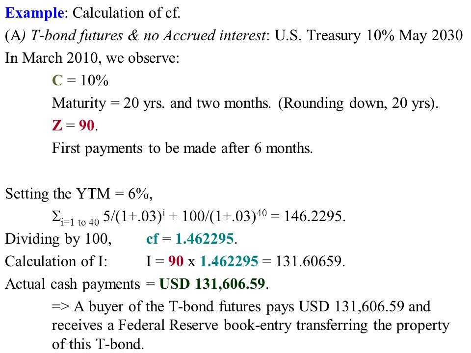 Example: Calculation of cf. (A) T-bond futures & no Accrued interest: U.S.