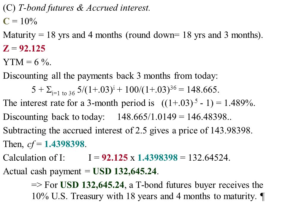 (C) T-bond futures & Accrued interest.