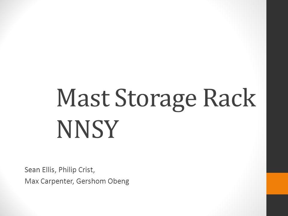 Mast Storage Rack NNSY Sean Ellis, Philip Crist, Max Carpenter, Gershom Obeng