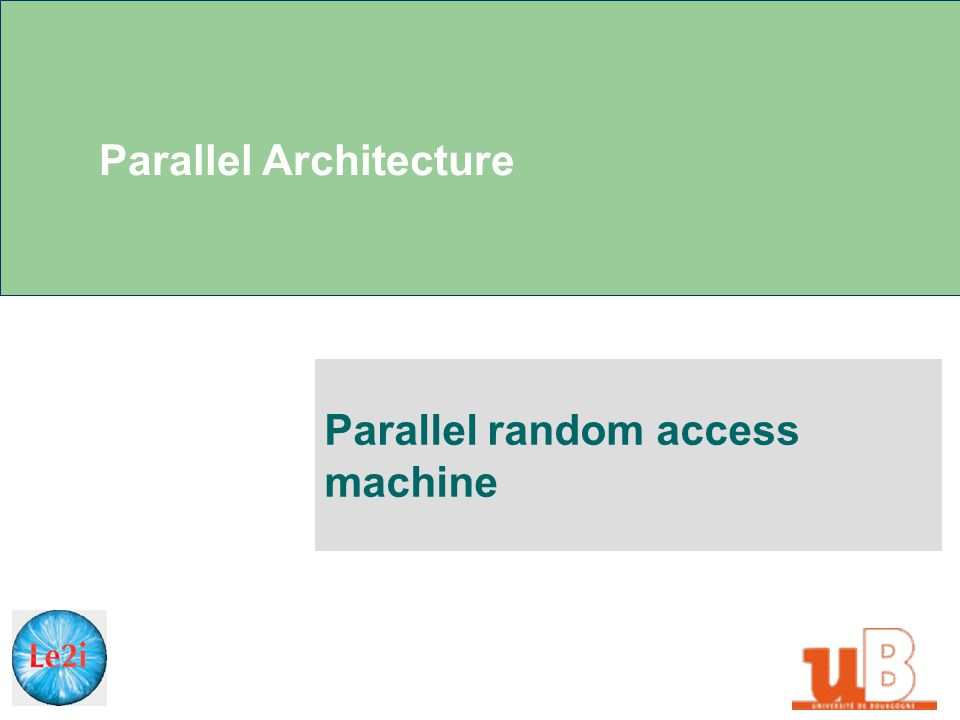 Parallel Architecture Parallel random access machine