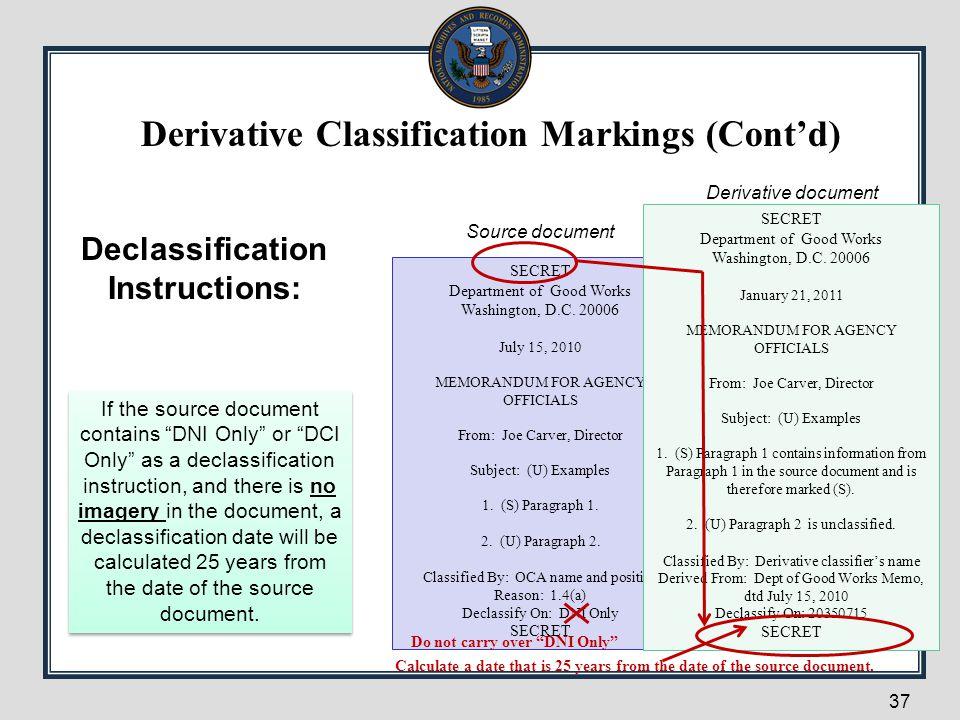 37 Declassification Instructions: SECRET Department of Good Works Washington, D.C. 20006 July 15, 2010 MEMORANDUM FOR AGENCY OFFICIALS From: Joe Carve