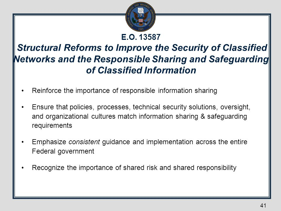 E.O. 13587 Structural Reforms to Improve the Security of Classified Networks and the Responsible Sharing and Safeguarding of Classified Information Re