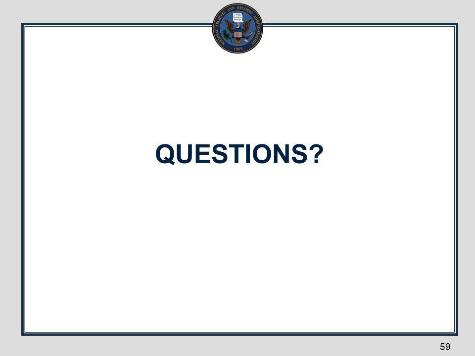 QUESTIONS? 59