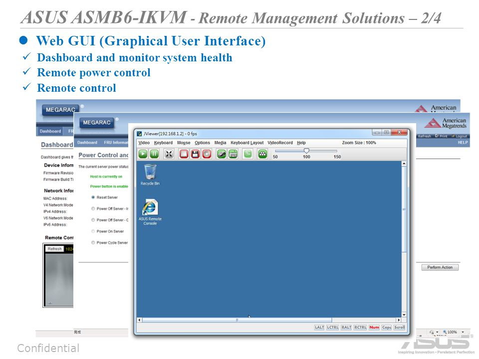 Confidential Web GUI (Graphical User Interface) Dashboard and monitor system health Remote power control Remote control ASUS ASMB6-IKVM - Remote Management Solutions – 2/4