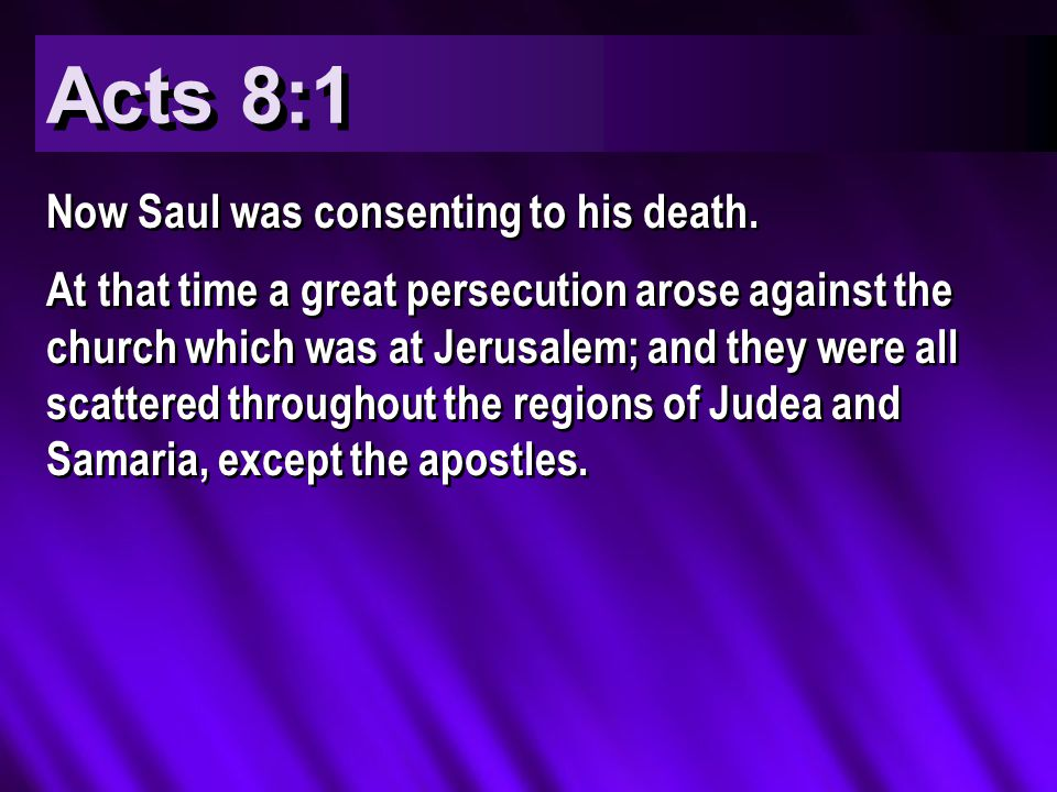 Acts 8:1 Now Saul was consenting to his death.