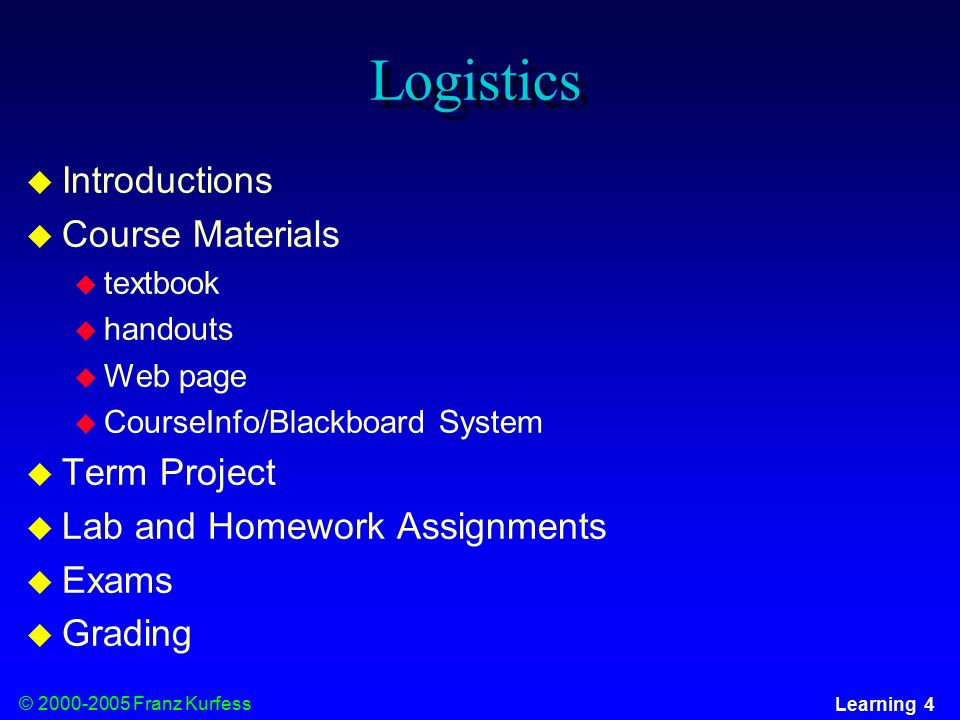 © 2000-2005 Franz Kurfess Learning 75 Applications  domains and tasks where neural networks are successfully used  handwriting recognition  control problems  juggling, truck backup problem  series prediction  weather, financial forecasting  categorization  sorting of items (fruit, characters, phonemes, …)