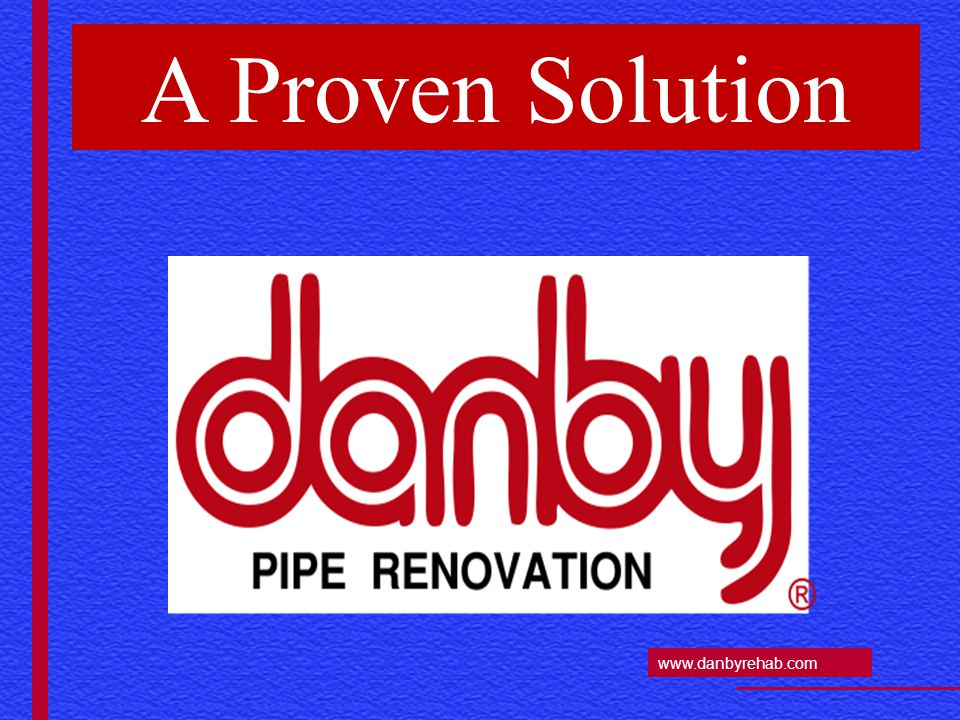 www.danbyrehab.com A Proven Solution