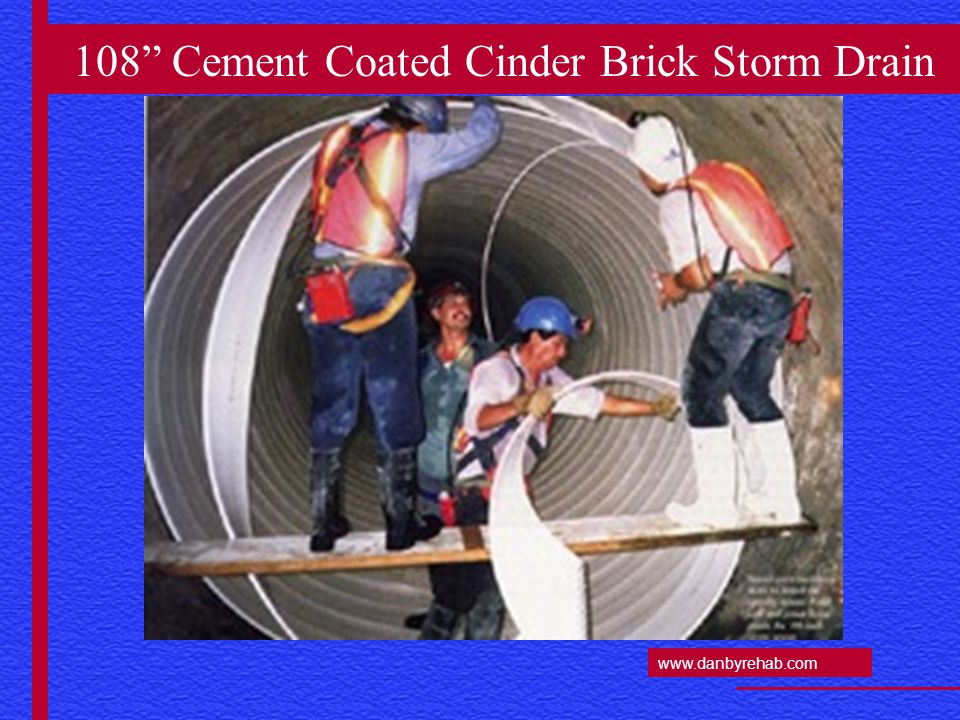 www.danbyrehab.com 108 Cement Coated Cinder Brick Storm Drain