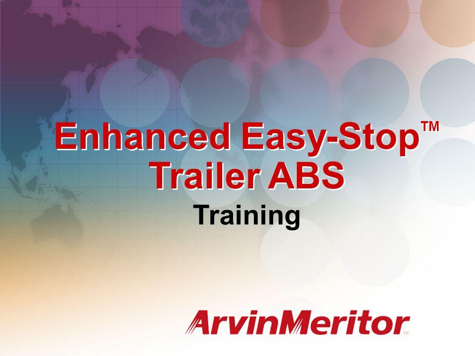 Enhanced Easy-Stop TM Trailer ABS Training