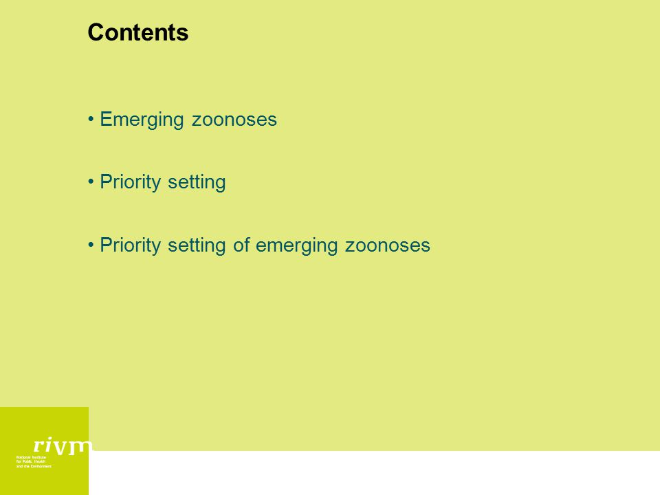 National Institute for Public Health and the Environment Contents Emerging zoonoses Priority setting Priority setting of emerging zoonoses