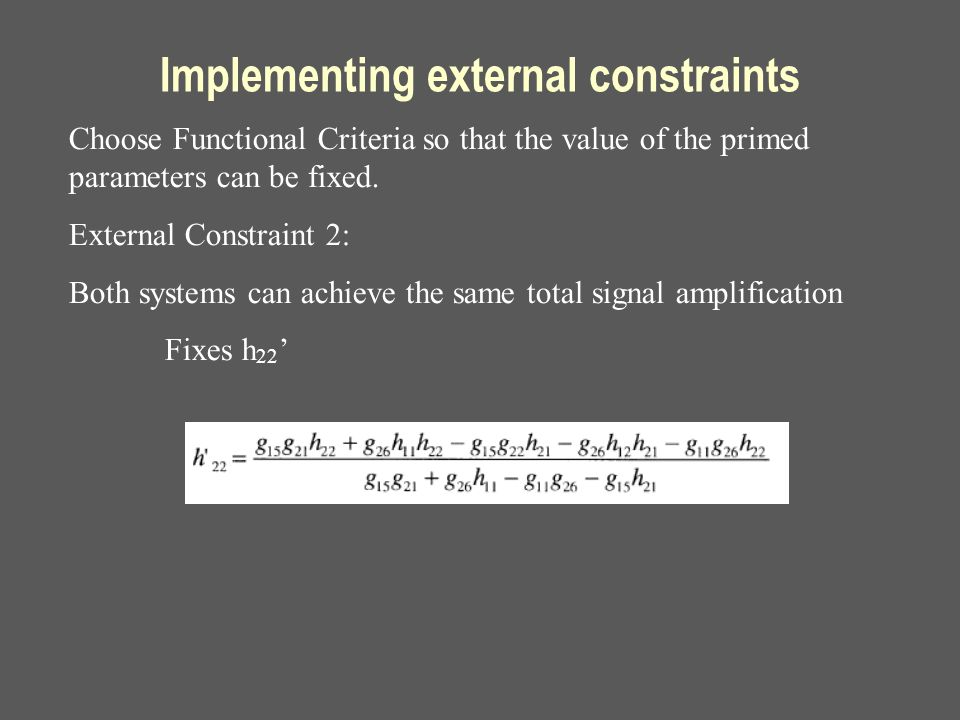 Implementing external constraints Choose Functional Criteria so that the value of the primed parameters can be fixed. External Constraint 2: Both syst
