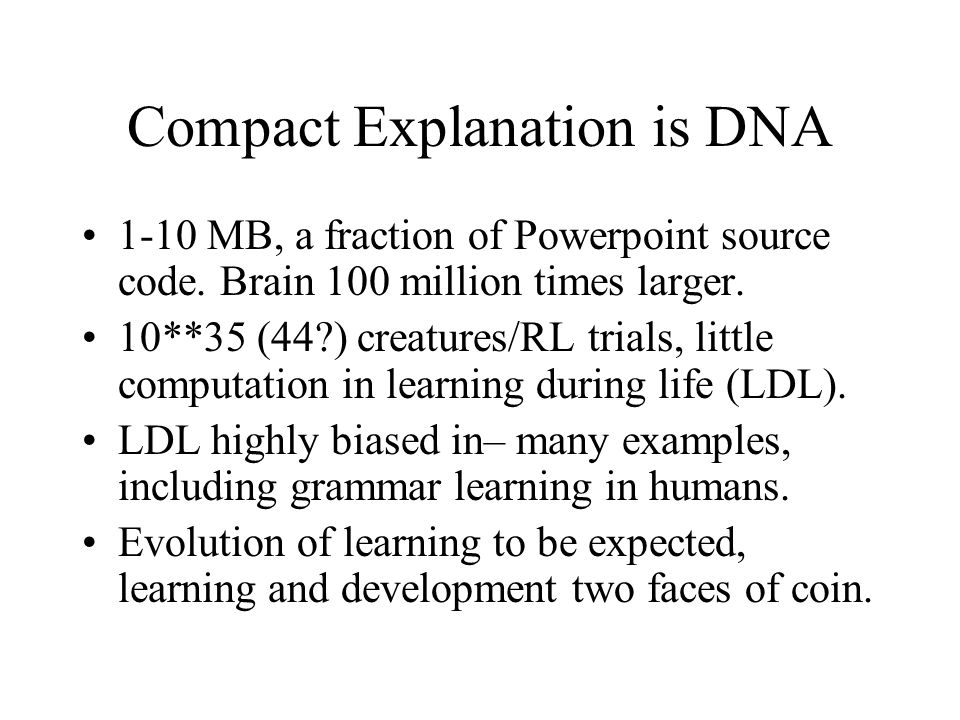 Compact Explanation is DNA 1-10 MB, a fraction of Powerpoint source code.
