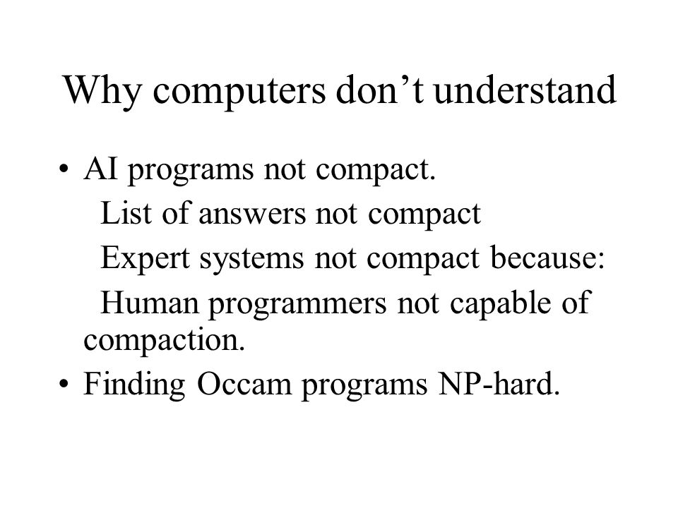 Why computers don't understand AI programs not compact.
