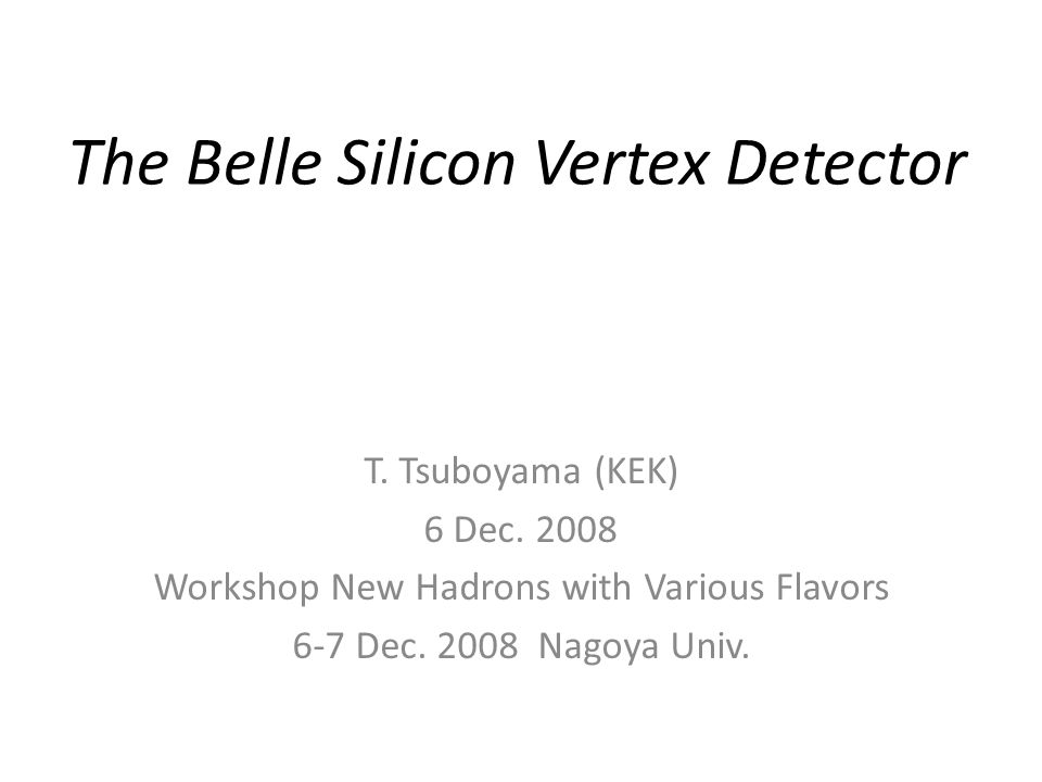 The Belle Silicon Vertex Detector T. Tsuboyama (KEK) 6 Dec.