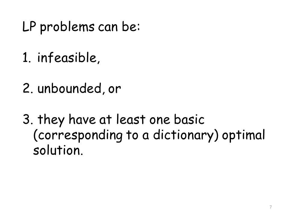 8 Another sample problem: Maximize 5 x 1 + 5 x 2 + 3 x 3 subject to x 1 + 3 x 2 + x 3 ≤ 3 -x 1 + 3 x 3 ≤ 2 2 x 1 - x 2 + 2 x 3 ≤ 4 2 x 1 + 3 x 2 - x 3 ≤ 2 x 1, x 2, x 3 ≥ 0