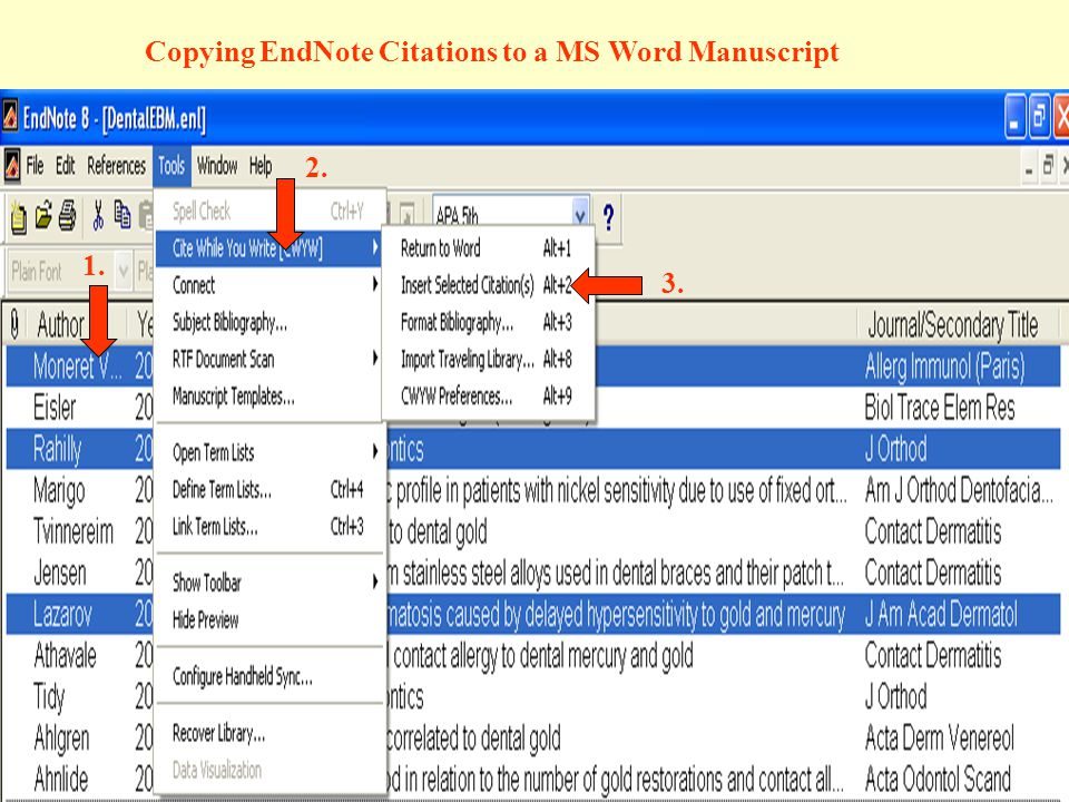 Copying EndNote Citations to a MS Word Manuscript 1. 2. 3.