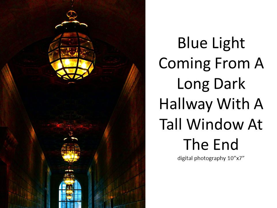Blue Light Coming From A Long Dark Hallway With A Tall Window At The End digital photography 10 x7