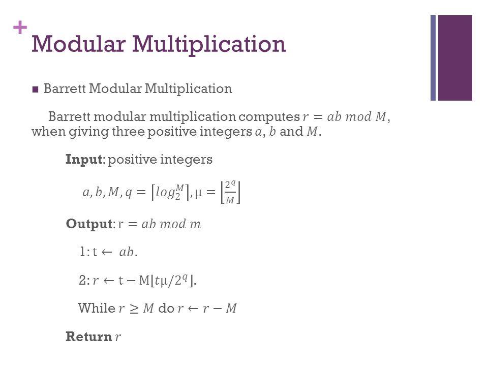 + Modular Multiplication