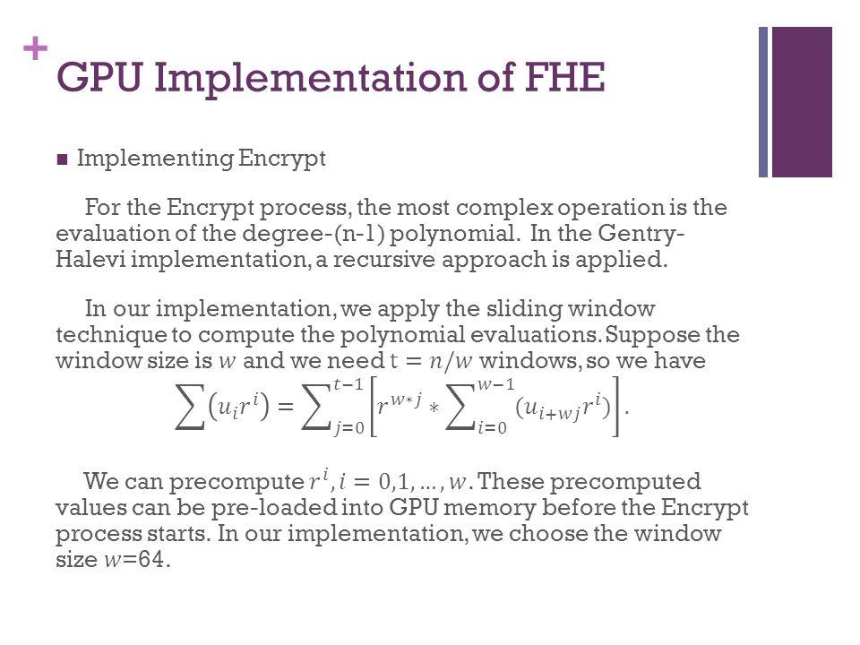 + GPU Implementation of FHE