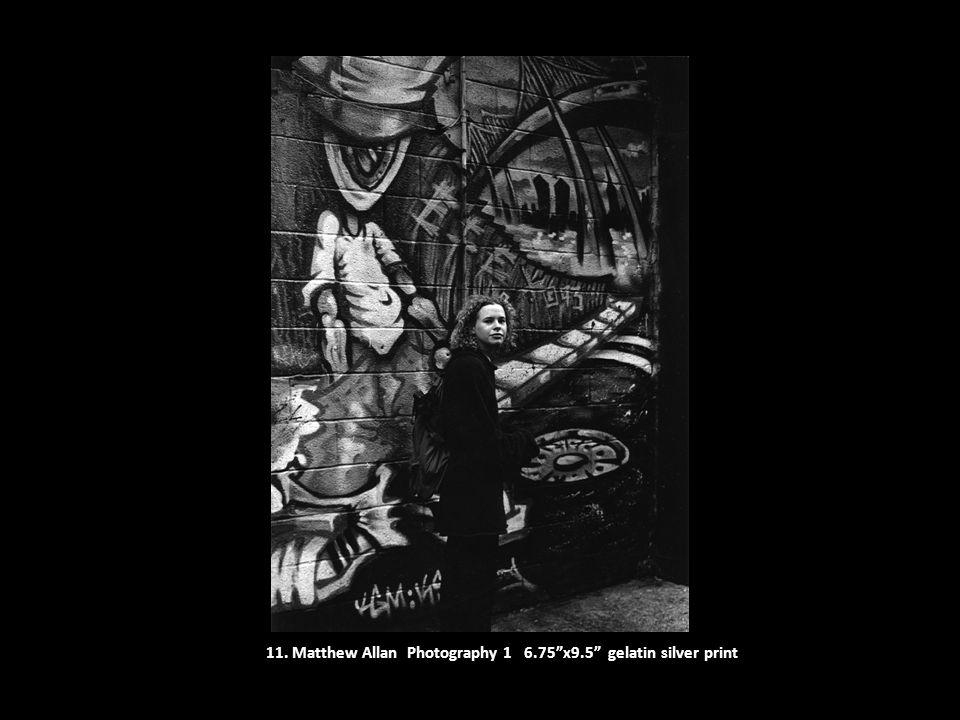 "11. Matthew Allan Photography 1 6.75""x9.5"" gelatin silver print"