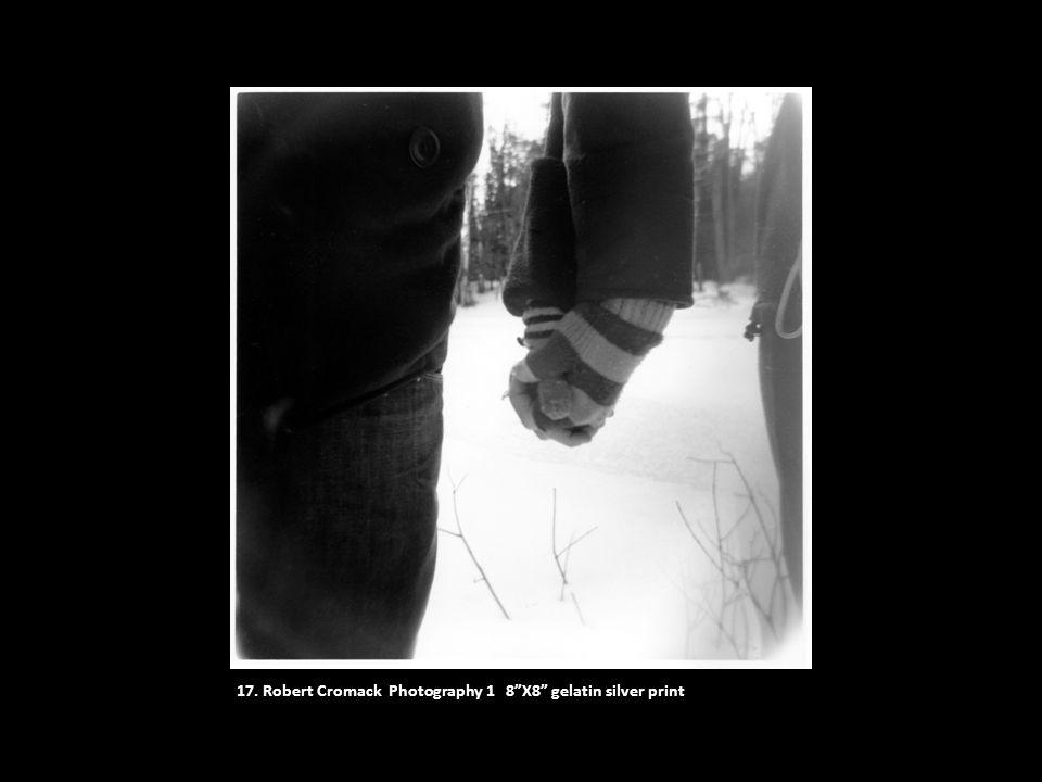 "17. Robert Cromack Photography 1 8""X8"" gelatin silver print"