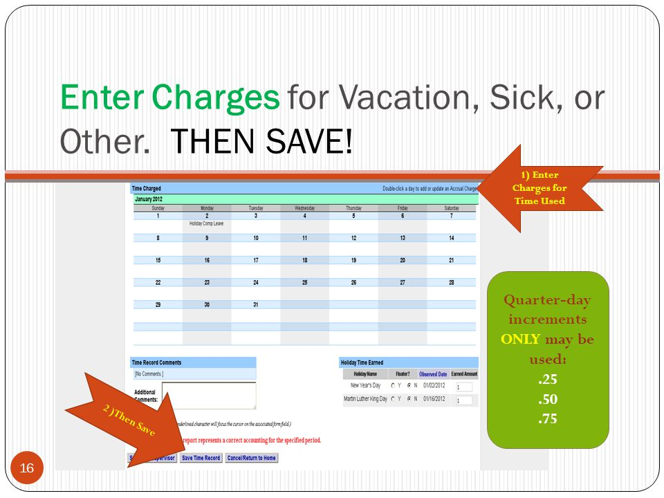 Enter Charges for Vacation, Sick, or Other. THEN SAVE.