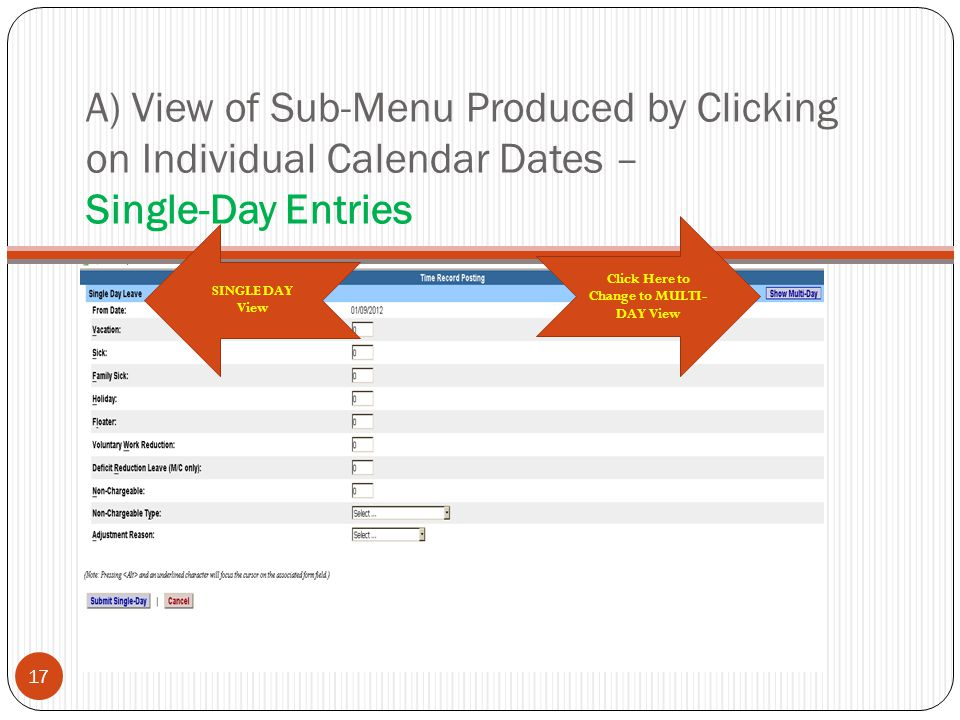 A) View of Sub-Menu Produced by Clicking on Individual Calendar Dates – Single-Day Entries Click Here to Change to MULTI- DAY View SINGLE DAY View 17