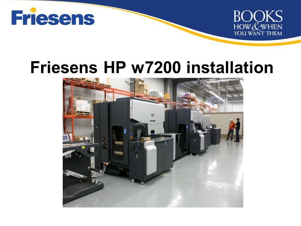Friesens HP w7200 installation