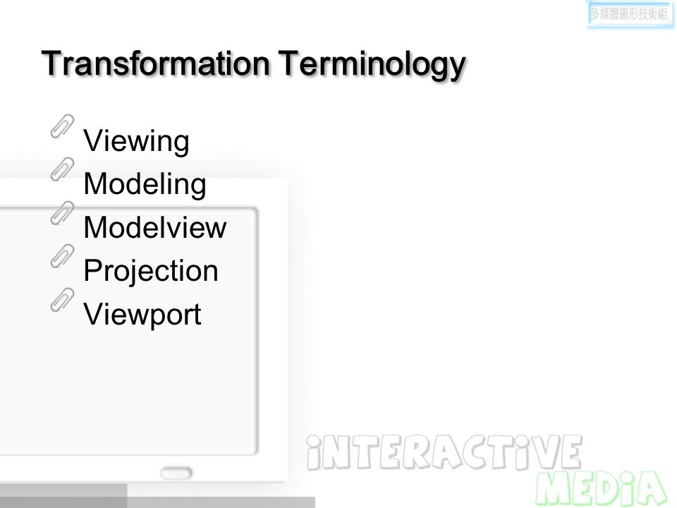Transformation Terminology Viewing Modeling Modelview Projection Viewport