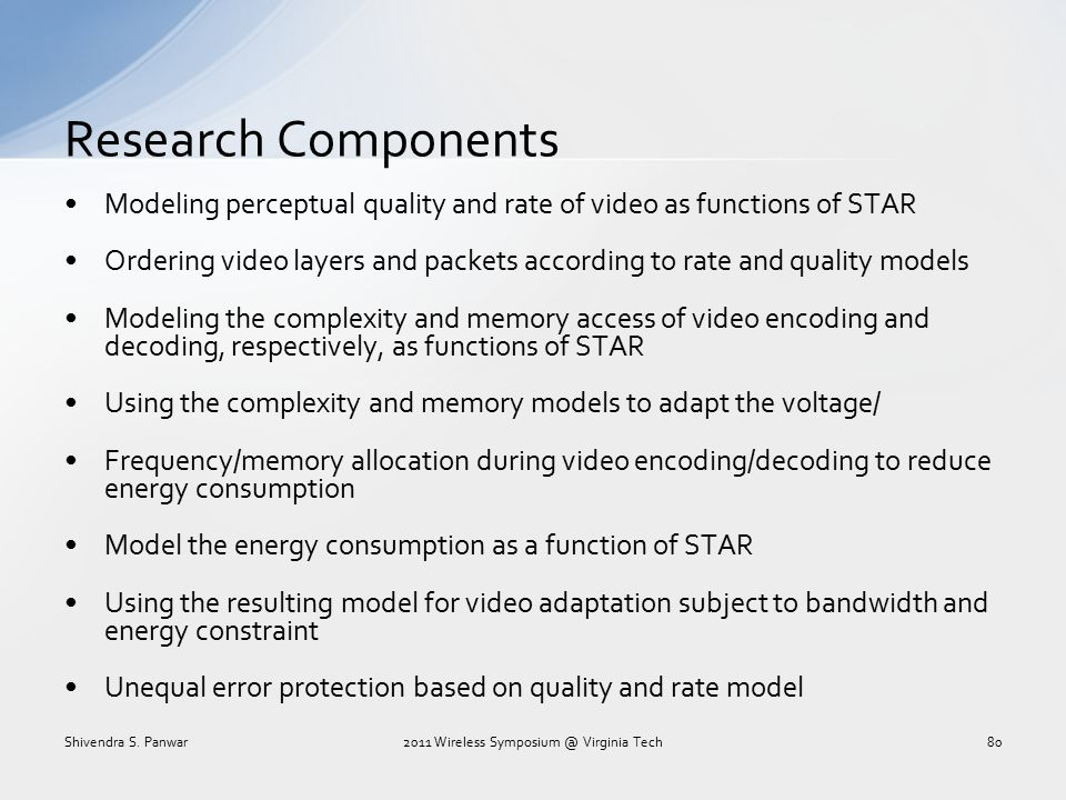 Research Components Modeling perceptual quality and rate of video as functions of STAR Ordering video layers and packets according to rate and quality