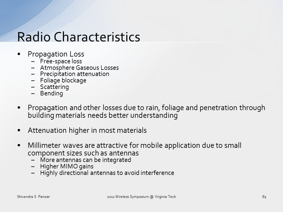 Radio Characteristics Propagation Loss –Free-space loss –Atmosphere Gaseous Losses –Precipitation attenuation –Foliage blockage –Scattering –Bending P