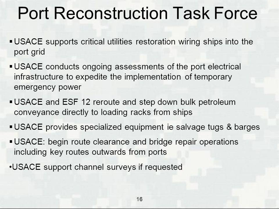 Port Reconstruction Task Force 16 The following are requirements needed to return the port to base level of operations following a catastrophic earthq