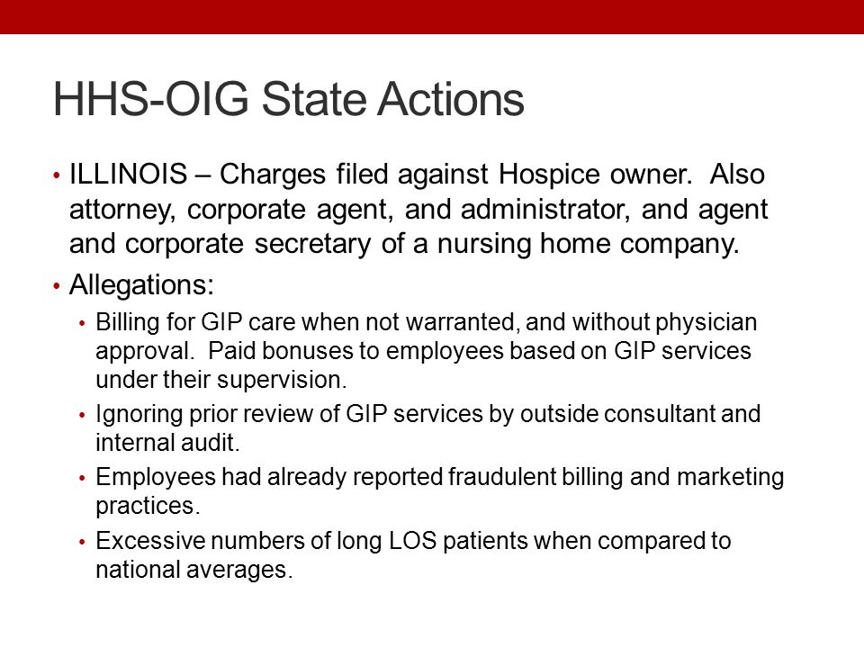 HHS-OIG State Actions ILLINOIS – Charges filed against Hospice owner.