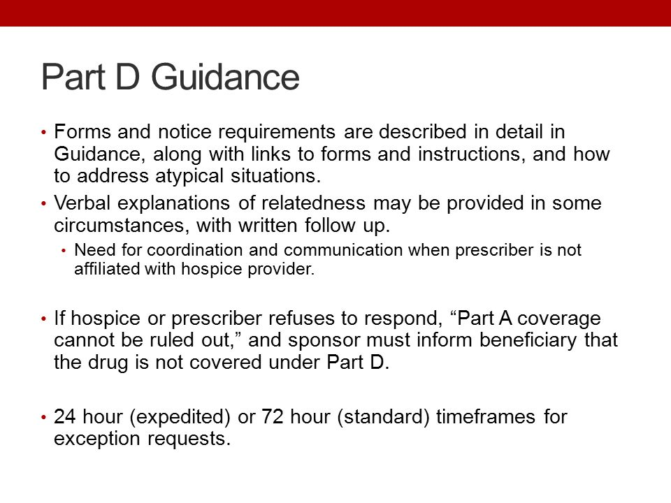 Part D Guidance Forms and notice requirements are described in detail in Guidance, along with links to forms and instructions, and how to address atypical situations.