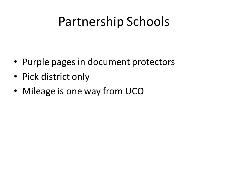 Partnership Schools Purple pages in document protectors Pick district only Mileage is one way from UCO