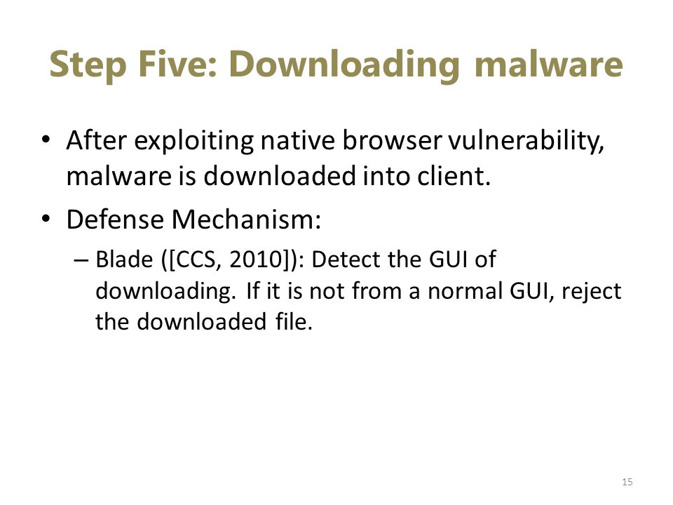 Step Five: Downloading malware After exploiting native browser vulnerability, malware is downloaded into client.