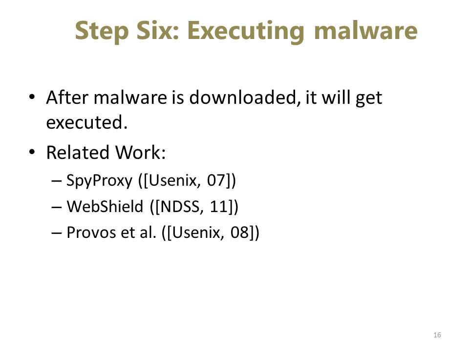 Step Six: Executing malware After malware is downloaded, it will get executed.