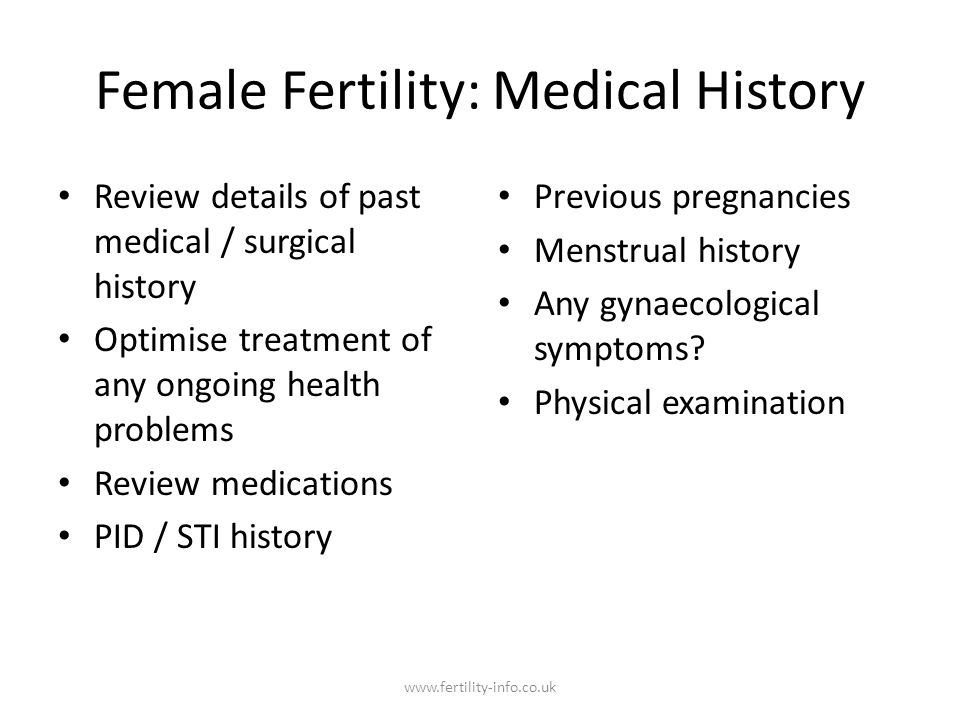 Fertility Treatment: Male & Female Ovulation induction with intrauterine insemination Donor sperm treatments IVF IVF + ICSI Donor oocyte IVF IVF with Pre-implantation genetic diagnosis Oncofertility www.fertility-info.co.uk