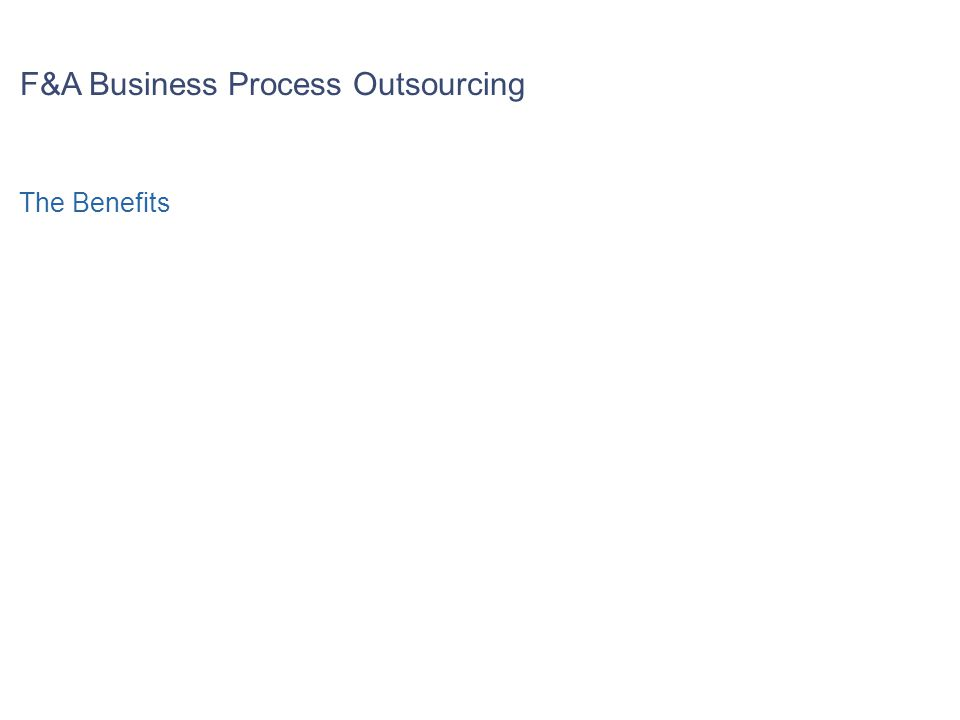 F&A Business Process Outsourcing The Benefits