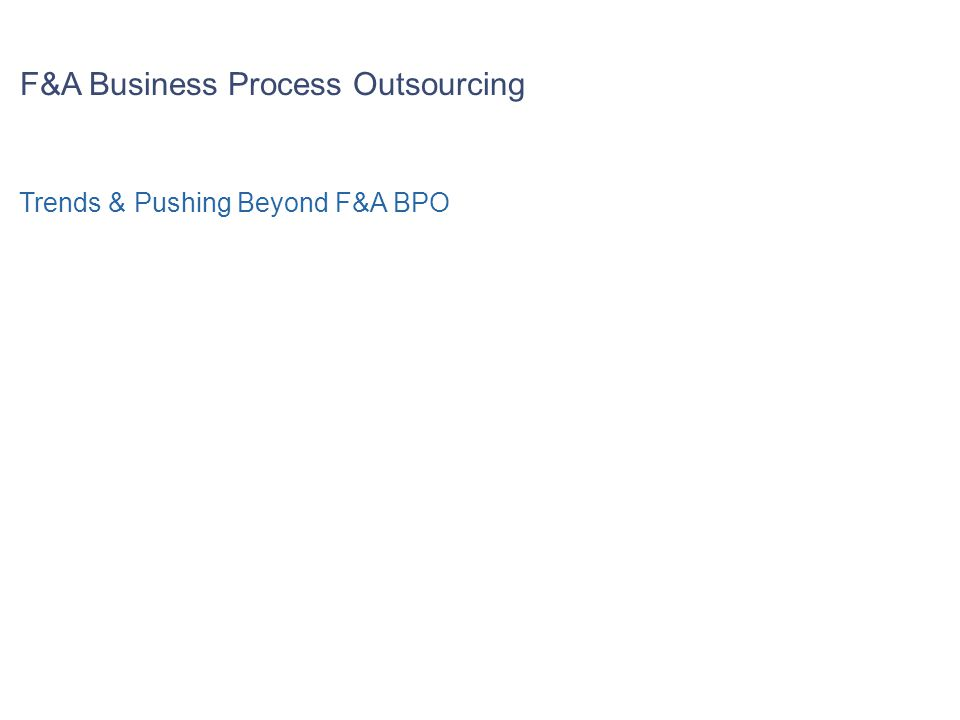 F&A Business Process Outsourcing Trends & Pushing Beyond F&A BPO