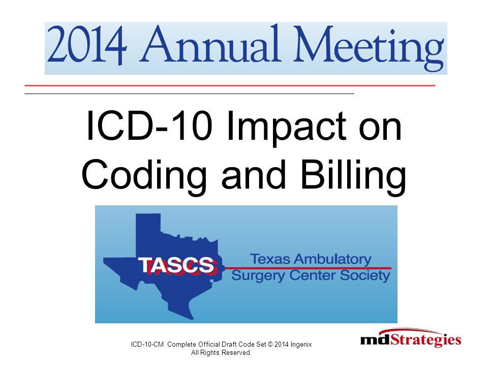 ICD-10-CM Complete Official Draft Code Set © 2014 Ingenix All Rights Reserved.