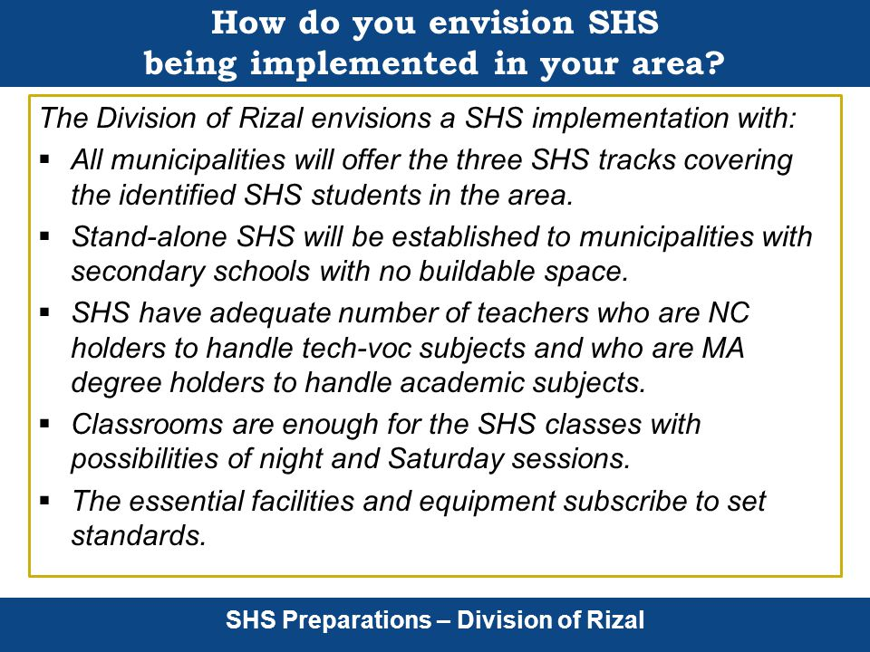 How do you envision SHS being implemented in your area.