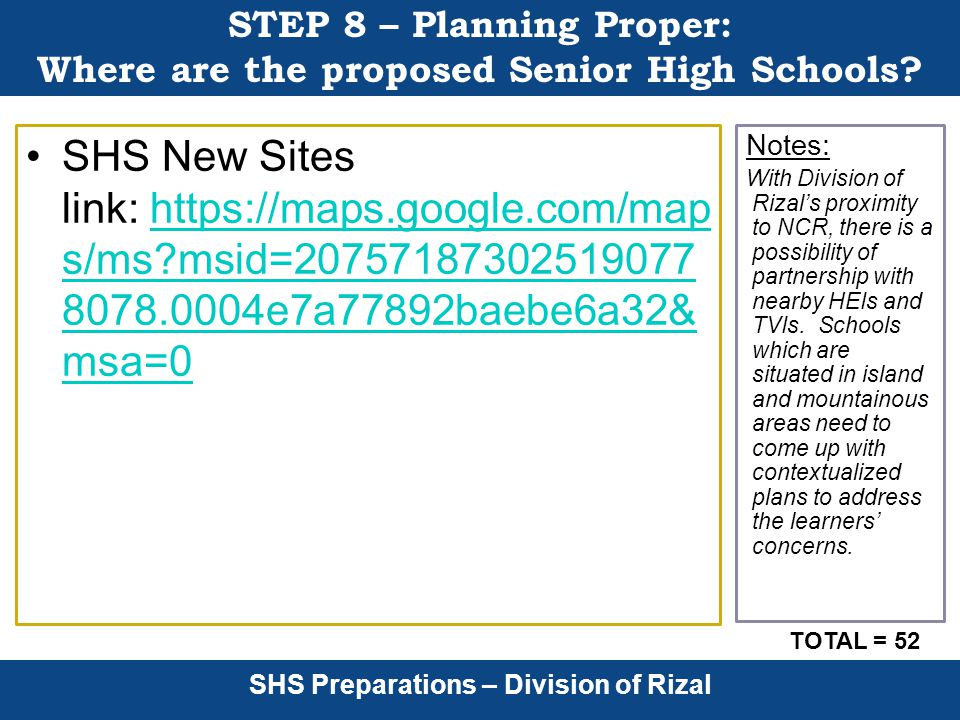 SHS Preparations – Division of Rizal STEP 8 – Planning Proper: Where are the proposed Senior High Schools.
