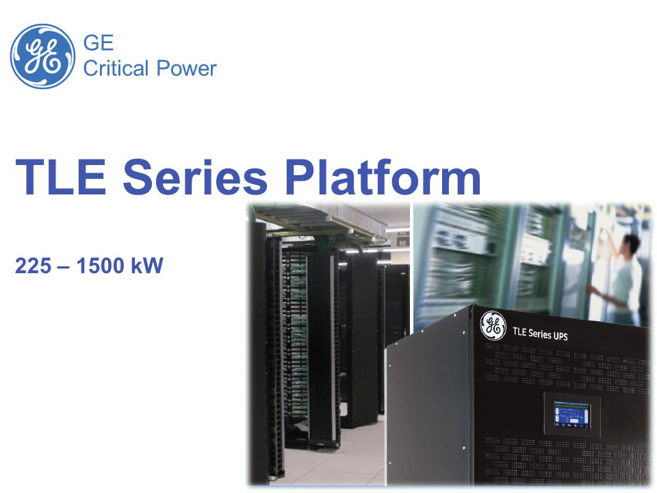 TLE Series Platform 225 – 1500 kW GE Critical Power