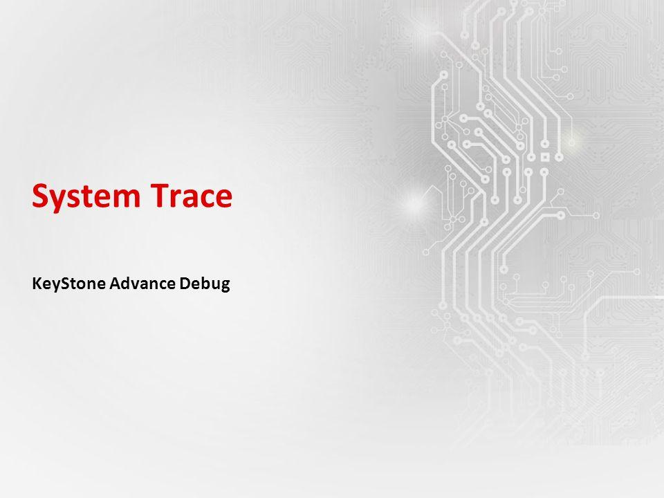System Trace KeyStone Advance Debug