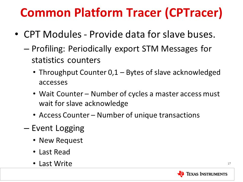 Common Platform Tracer (CPTracer) CPT Modules - Provide data for slave buses.