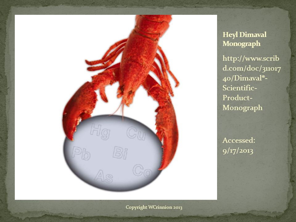 http://www.scrib d.com/doc/311017 40/Dimaval®- Scientific- Product- Monograph Accessed: 9/17/2013 Copyright WCrinnion 2013